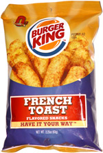 Burger King French Toast Flavored Snacks